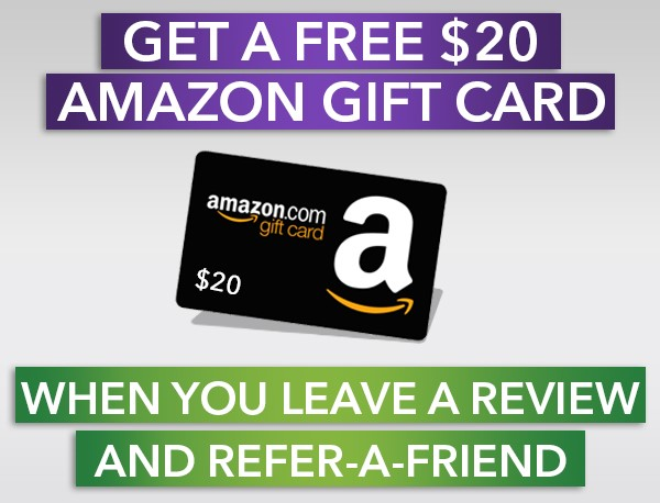Get a Free $20 Amazon Gift Card When You Leave A Review And Refer-A-Friend