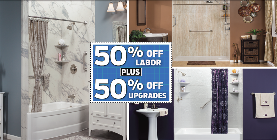 50% off Labor Plus 50% off Upgrades!