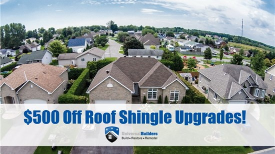 $500 off Shingle Upgrades!