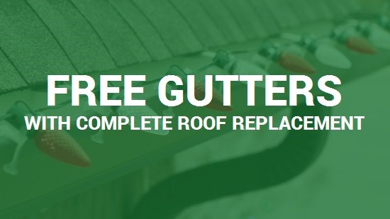 FREE GUTTERS with a complete roof replacement!